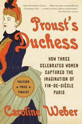 bokomslag Proust's Duchess: How Three Celebrated Women Captured the Imagination of Fin-De-Siecle Paris