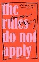 bokomslag The Rules Do Not Apply
