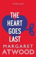 bokomslag The Heart Goes Last