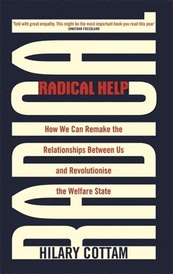 bokomslag Radical Help: How we can remake the relationships between us and revolutionise the welfare state