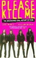 bokomslag Please kill me - the uncensored oral history of punk