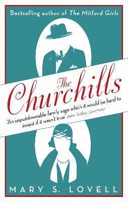 bokomslag The Churchills: A Family at the Heart of History - from the Duke of Marlborough to Winston Churchill