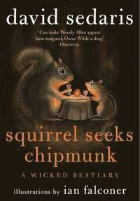 bokomslag Squirrel Seeks Chipmunk: A Wicked Bestiary