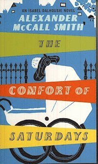 bokomslag The Comfort of Saturdays: An Isabel Dalhousie Novel