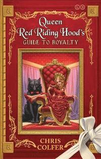 bokomslag The Land of Stories: Queen Red Riding Hood's Guide to Royalty