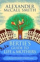 bokomslag Bertie's Guide to Life and Mothers
