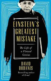 bokomslag Einstein's Greatest Mistake: The Life of a Flawed Genius