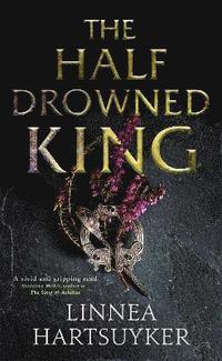 bokomslag The Half-Drowned King