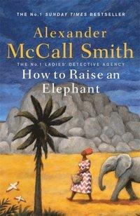 bokomslag How to Raise an Elephant