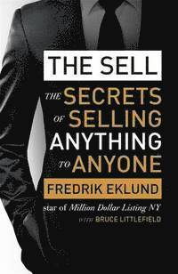 Sell - the secrets of selling anything to anyone