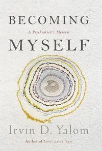 bokomslag Becoming myself - a psychiatrists memoir