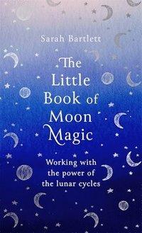 bokomslag The Little Book of Moon Magic