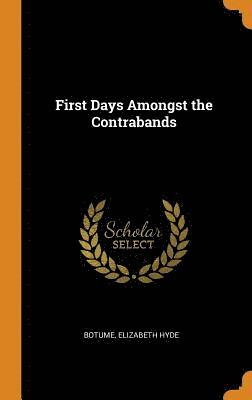 First Days Amongst the Contrabands 1