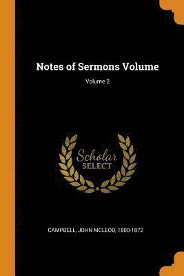 bokomslag Notes of Sermons Volume; Volume 2