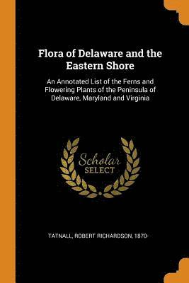Flora of Delaware and the Eastern Shore 1