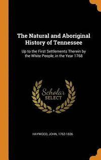 bokomslag The Natural and Aboriginal History of Tennessee