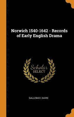 bokomslag Norwich 1540-1642 - Records of Early English Drama