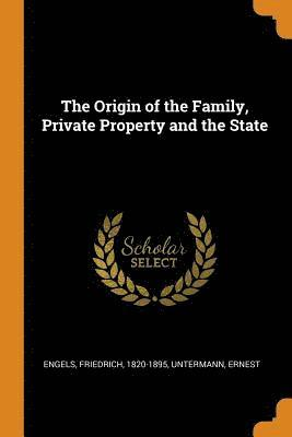 bokomslag The Origin of the Family, Private Property and the State