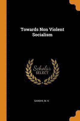 bokomslag Towards Non Violent Socialism