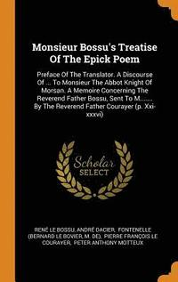 bokomslag Monsieur Bossu's Treatise of the Epick Poem