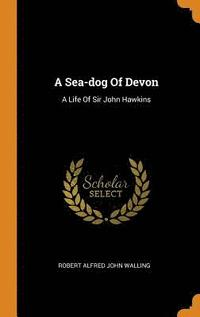 bokomslag A Sea-Dog of Devon