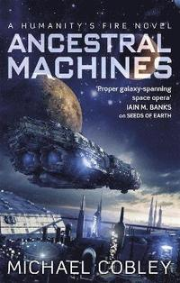bokomslag Ancestral Machines: A Humanity's Fire novel