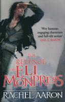 The Revenge of Eli Monpress: An omnibus containing The Spirit War and Spirit's End 1