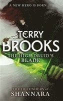 bokomslag The High Druid's Blade: The Defenders of Shannara