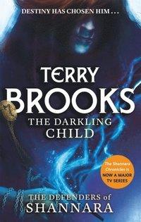 bokomslag The Darkling Child: The Defenders of Shannara