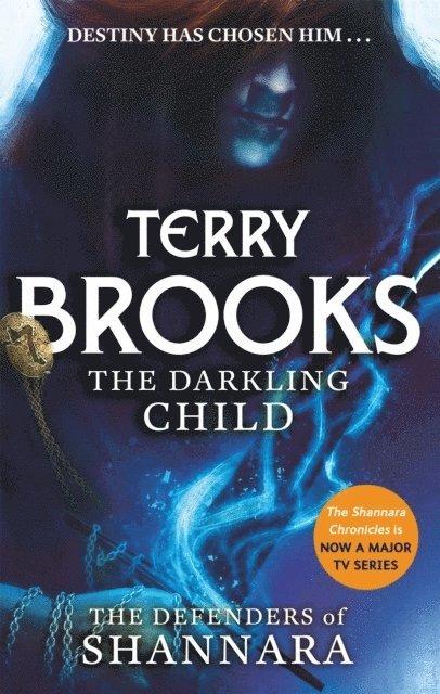 The Darkling Child: The Defenders of Shannara 1