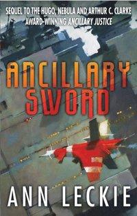 bokomslag Ancillary Sword: SEQUEL TO THE HUGO, NEBULA AND ARTHUR C. CLARKE AWARD-WINNING ANCILLARY JUSTICE