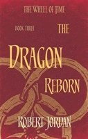 The Dragon Reborn: Book 3 of the Wheel of Time 1