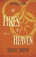 bokomslag The Fires Of Heaven: Book 5 of the Wheel of Time