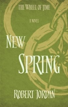bokomslag New Spring - A Wheel of Time Prequel