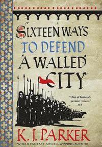 bokomslag Sixteen Ways to Defend a Walled City