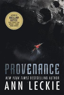 bokomslag Provenance: A new novel set in the world of the Hugo, Nebula and Arthur C. Clarke Award-Winning ANCILLARY JUSTICE