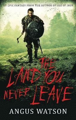 bokomslag The Land You Never Leave: West of West, Book 2