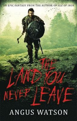 The Land You Never Leave: West of West, Book 2 1