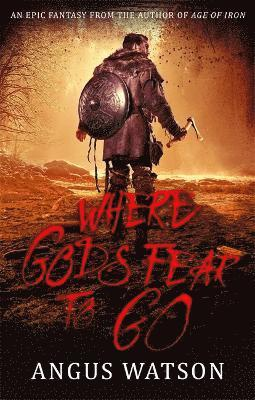 bokomslag Where Gods Fear to Go: Book 3 of the West of West Trilogy