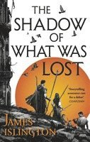 bokomslag The Shadow of What Was Lost: Book One of the Licanius Trilogy