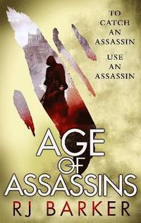 bokomslag Age of Assassins: (The Wounded Kingdom Book 1) To catch an assassin, use an assassin...