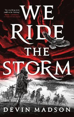 bokomslag We Ride the Storm: The Reborn Empire, Book One