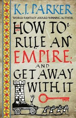 bokomslag How To Rule An Empire and Get Away With It