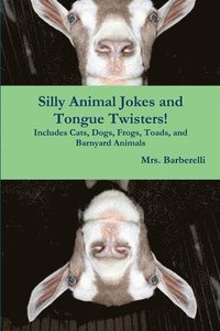 bokomslag Silly Animal Jokes and Tongue Twisters! Includes Cats, Dogs, Frogs, Toads, and Barnyard Animals