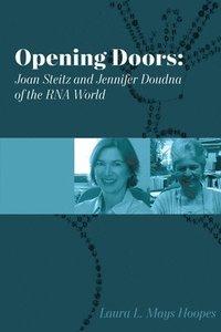 bokomslag Opening Doors: Joan Steitz and Jennifer Doudna of the RNA World