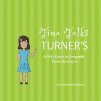 bokomslag Tina Talks Turner's: A Girl's Guide to Living with Turner Syndrome