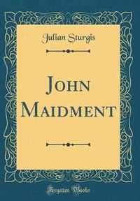 bokomslag John Maidment (Classic Reprint)