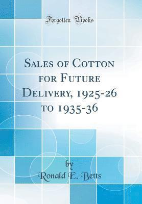 bokomslag Sales of Cotton for Future Delivery, 1925-26 to 1935-36 (Classic Reprint)