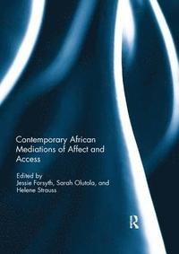 bokomslag Contemporary African Mediations of Affect and Access