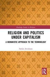 bokomslag Religion and Politics Under Capitalism